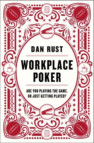 Dan Rust - Workplace Poker