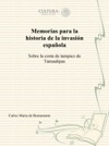 Memorias Para La Historia De La Invasin Espaola