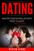 Pester Stone - Dating: Master Your Dating Life With These 10 Hacks artwork