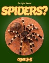 Do You Know Spiders Animals For Kids 3-5