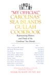My Official Carolinas Sea Islands Gullah Cookbook