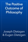 The Positive Outcome Of Philosophy