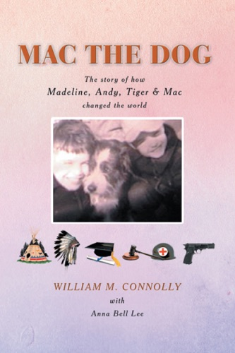 William M. Connolly & Anna Bell Lee - Mac the Dog