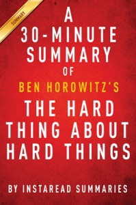 The Hard Thing About Hard Things by Ben Horowitz - A 30-minute Summary & Analysis Book Cover