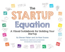The Startup Equation: A Visual Guidebook For Building Your Startup