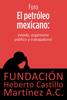 FundaciГіn Heberto Castillo MartГnez A.C. - El petrГіleo mexicano: Estado, organismo pГєblico y trabajadores ilustraciГіn