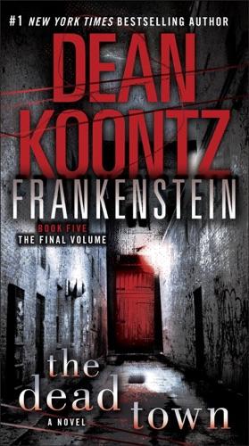 Dean Koontz - Frankenstein: The Dead Town