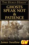 Ghosts Speak Not  Patience
