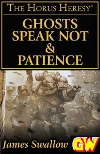 Ghosts Speak Not & Patience