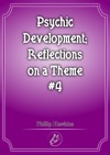 Psychic Development Reflections On A Theme 4