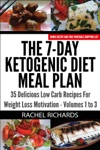 The 7-Day Ketogenic Diet Meal Plan 35 Delicious Low Carb Recipes For Weight Loss Motivation - Volumes 1 To 3