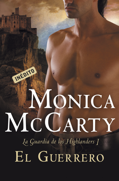 El guerrero (La guardia de los Highlanders 1) por Monica McCarty