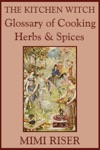 The Kitchen Witch Glossary Of Cooking Herbs  Spices