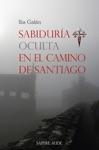 Sabidura Oculta En El Camino De Santiago
