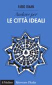 Download and Read Online Andare per le città ideali