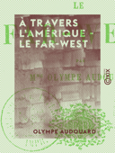 À travers l'Amérique - le Far-West