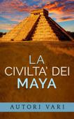La civiltà dei Maya