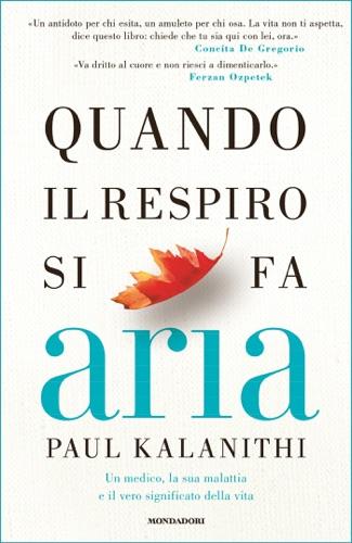 Paul Kalanithi - Quando il respiro si fa aria