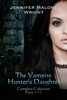 Jennifer Malone Wright - The Vampire Hunter's Daughter The Complete Collection (Parts 1-6)  artwork
