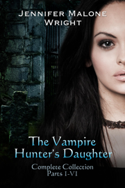 The Vampire Hunter's Daughter The Complete Collection (Parts 1-6) - Jennifer Malone Wright book summary
