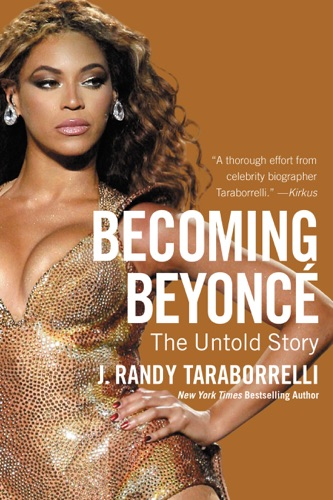 J. Randy Taraborrelli - Becoming Beyoncé