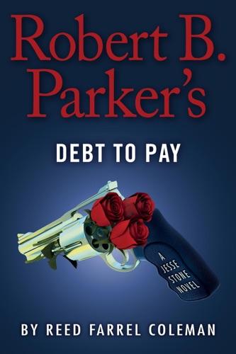 Reed Farrel Coleman - Robert B. Parker's Debt to Pay