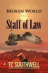The Broken World Book Four The Staff Of Law