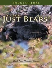 No Bait Just Bears!
