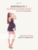 Babybauch und Schwangerschaft richtig fotografieren