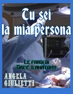 Tu sei la mia persona- Le frasi di Grey's anatomy Book Cover