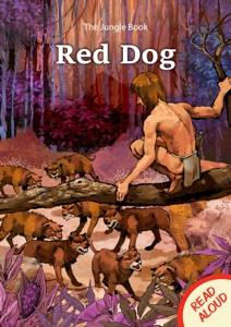 The Junge Book: Red Dog - Read Aloud