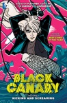 Black Canary Vol 1 Kicking And Screaming