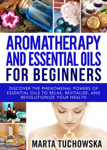 Aromatherapy and Essential Oils for Beginners Book Review