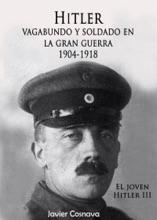 El Joven Hitler 3 (Hitler vagabundo y soldado en la Gran Guerra)