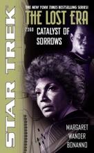 Star Trek: The Lost Era (2360): Catalyst Of Sorrows