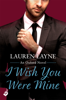 Lauren Layne - I Wish You Were Mine artwork