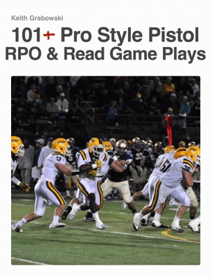 Pro Style Pistol Offense: 101+ Read Game Plays