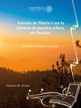 Aureola de Maria ó sea la história de nuestra señora de Ocotlan