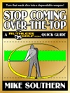 Stop Coming Over-the-Top A RuthlessGolfcom Quick Guide