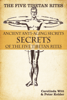 Carolinda Witt & Peter Kelder - The Five Tibetan Rites: Anti-Aging Secrets of the Five Tibetan Rites. artwork