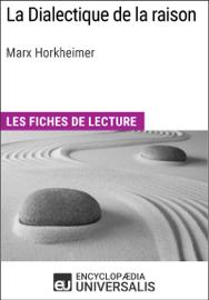 La Dialectique de la raison de Marx Horkheimer