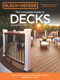 Black & Decker The Complete Guide to Decks 6th edition