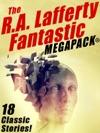 The RA Lafferty Fantastic MEGAPACK