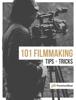 Caleb Ward - 101 Filmmaking Tips & Tricks artwork