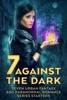 Seven Against the Dark