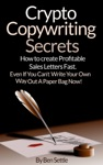 Crypto Copywriting Secrets How To Create Profitable Sales Letters Fast - Even If You Cant Write Your Way Out Of A Paper Bag Now