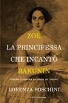 Zo La Principessa Che Incant Bakunin