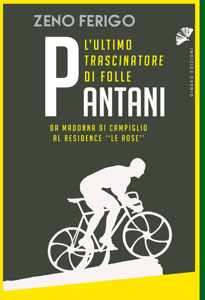 Pantani - L'ultimo trascinatore di folle Copertina del libro