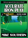 Accurate Iron Play A RuthlessGolfcom Quick Guide