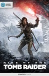 Rise Of The Tomb Raider - Strategy Guide